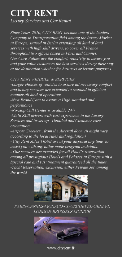CITY RENT Luxury Services and Car Rental   Welcome to CITY RENT PARIS! As a Destination Management Company (DMC),we are dedicated to provide services for individuals as well as MICE and Leisure groups. Starting from Hotel bookings, serviced or furnished apartments,all type of ground-handling that can include airport meet and greet, translation,transfers,luxury car rental with personal driver,and other transportation,restaurant reservations, tours, conference venues andlogistics. Its mission is to offer the best service at the best rate making your trip,totally stress free, relaxed and satisfied, so you feel at home wherever you are.